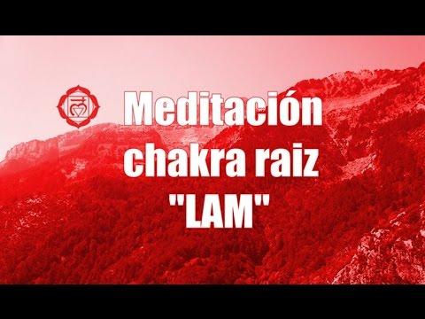 Meditación para equilibrar el chakra raíz - mantra LAM
