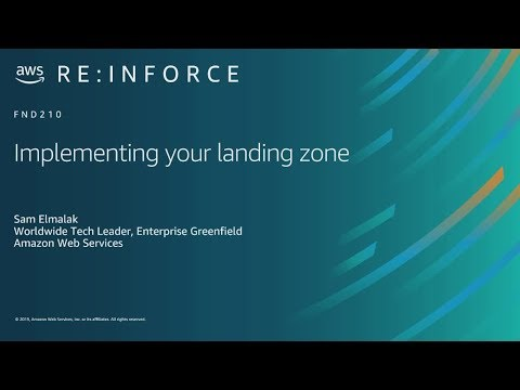 AWS re:Inforce 2019: Implementing Your Landing Zone (FND210)