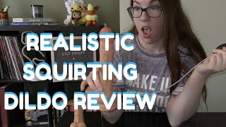 Reviewing Ejaculating Dildo from Fondlove