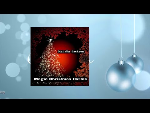 Mahalia Jackson - Magic Christmas Carols