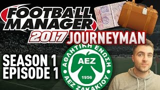 JOURNEYMAN FM SAVE! | NEW CLUB - EPISODE 1 - S1 | FOOTBALL MANAGER 17 - FM17 SAVE!