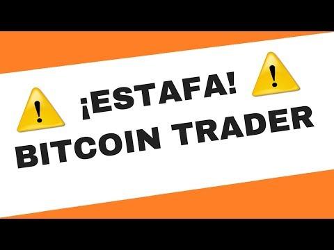 BITCOIN TRADER es ESTAFA !! - OPINIONES FALSAS - ⛔NO INGRESAR DINERO⛔