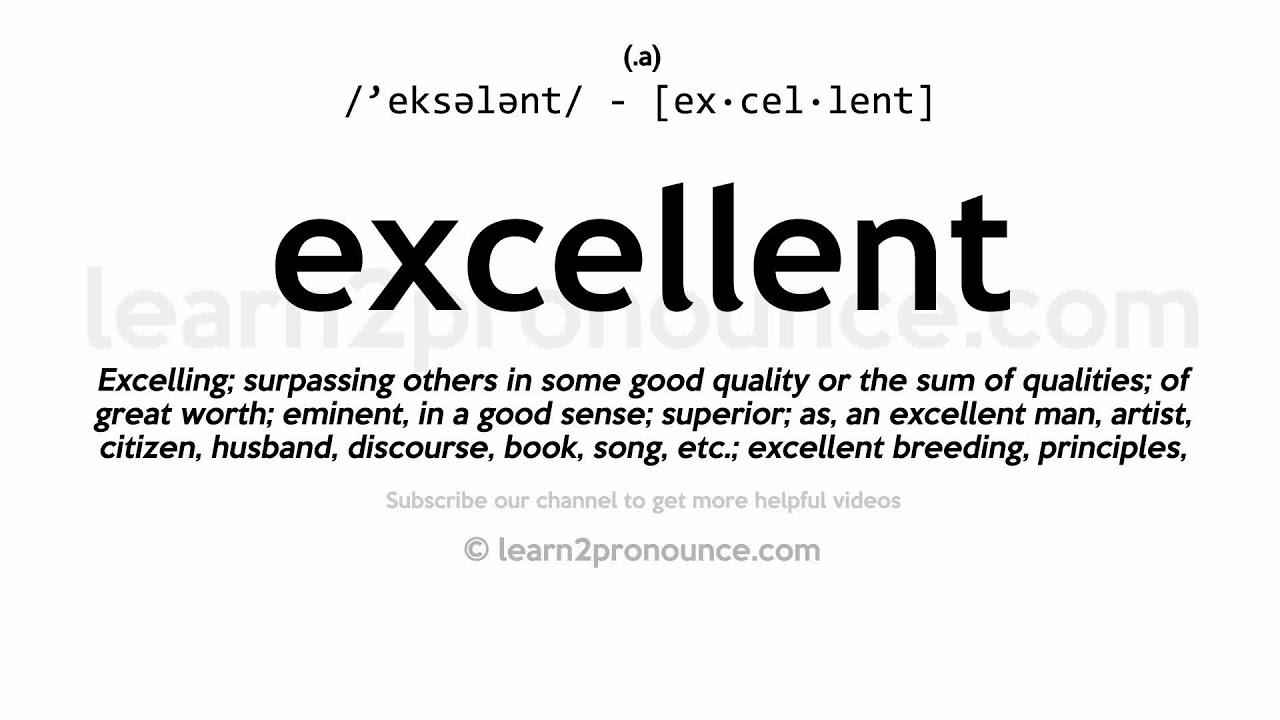 Pronunciation of Excellent  Definition of Excellent