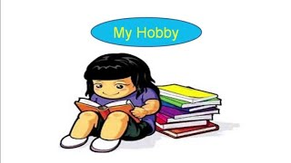 """Write a paragraph on """"My Hobby"""" in simple and easy words."""