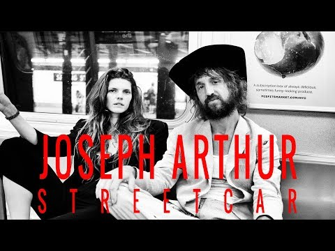 Joseph Arthur - Streetcar (OFFICIAL VIDEO) Mp3