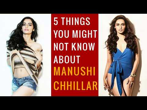 Manushi Chhillar Miss World 2017 - 5 Facts you might not know about her