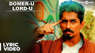 Domer-u Lord-u Official Lyric Video | Jil Jung Juk | Siddharth | Vishal Chandrashekhar