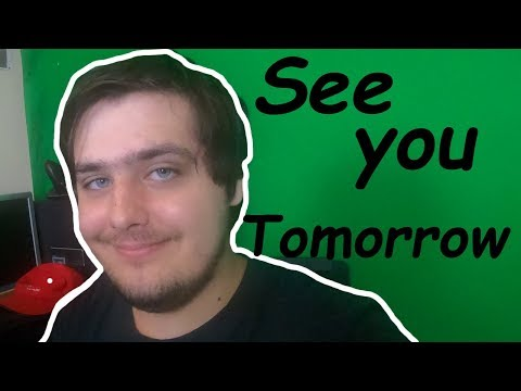 See You Tomorrow! (Important Message)