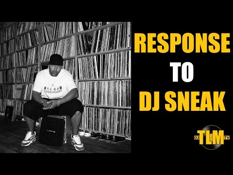 Response to DJ Sneak comments (if you never touched vinyl you're not a DJ)