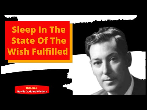 Neville Goddard: SLEEP IN THE STATE OF THE WISH FULFILLED (Neville Manifests while he sleeps!!)