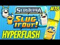 Slug it out hyperflash fusion Short