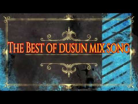 The Best Of Dusun Mix Song