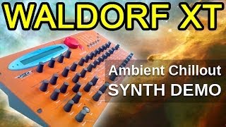 Waldorf MicroWAVE XT - Ambient Chillout / Relaxing Meditation Music 【SYNTH DEMO】