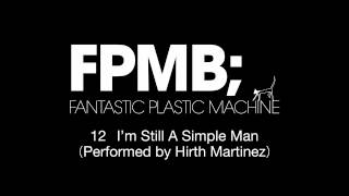 Fantastic Plastic Machine (FPM) / I
