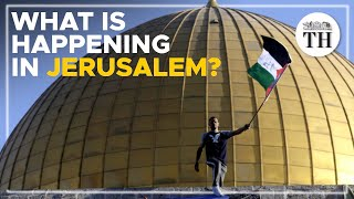 Israel-Palestine conflict: What is happening in Jerusalem?
