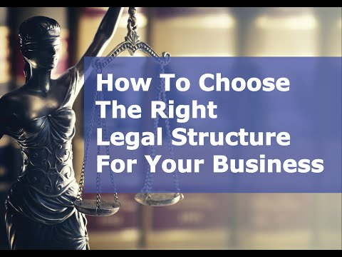 How To Choose The Right Legal Structure For Your Business