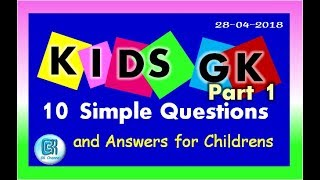 Kids GK - 10 Simple Questions and Answers (Part 1)