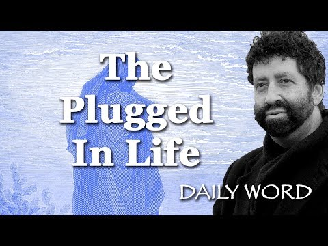 The Plugged In Life [From A YEAR OF FRUITFULNESS (Message 2243)]