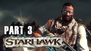 Starhawk Walkthrough - Part 3 [Chapter 3] Harvest Season PS3 (Gameplay & Commentary)