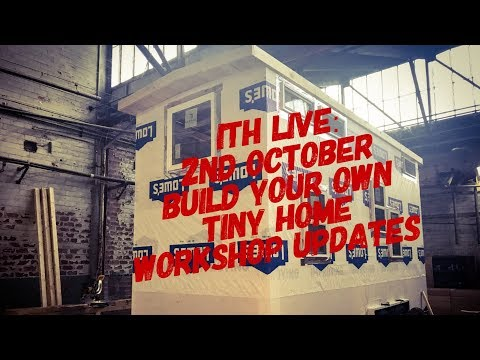 Incredible Tiny Homes Live: 2nd October Build Your Own Tiny Home Workshop Updates