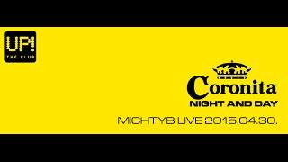 MightyB @ Coronita Night & Day Extra 2015.04.30.