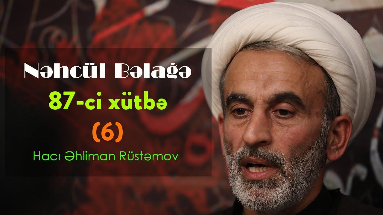 Hacı Əhliman Nəhcül Bəlağə 87-ci xütbə (6)