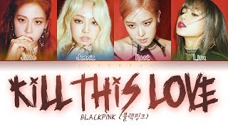 Cover images BLACKPINK - Kill This Love (Color Coded Lyrics Eng/Rom/Han/가사)