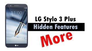 MORE Hidden Features of the LG Stylo 3 Plus You Don't Know About