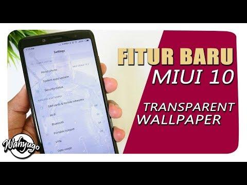 Fitur Terbaru Miui 10 Transparan Wallpaper Tembus Semua