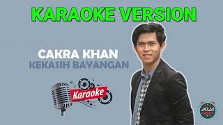 Karaoke Kekasih Bayangan - Cakra Khan | Lagu Musik Pop Indonesia Dengan Lirik