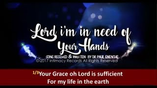 Dr Paul Enenche - Lord I'm In Need Of Your Hands On Me Today [*NEW SONG}
