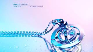 PASTEL GHOST - ETHEREALITY (Full Album) by DigitalItaly