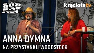 Retransmisja ASP - Anna Dymna / Woodstock 2007