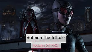 Batman The Telltale on Intel Core 2 Quad Q8400 & Nvidia GT730