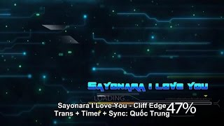 【MAD】Sayonara I Love You - Cliff Edge Trans + Timer + Sync: Quốc ...