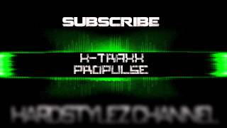 K-Traxx - Propulse (Technoboy vs K-Traxx original mix)[HQ]