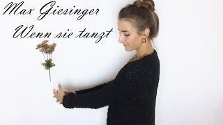 Max Giesinger - Wenn sie tanzt (Cover Lissia)