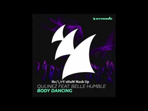 Qulinez ft. Belle Humble - Body Dancing vs Bong (Henry Shum Mash Up)
