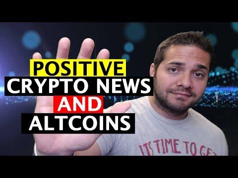 Positive Crypto News And Altcoins