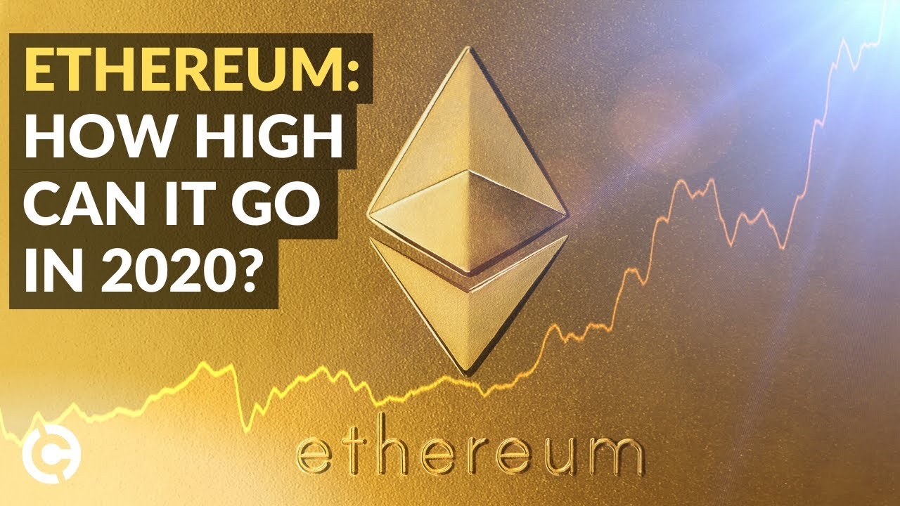 Ethereum Price Prediction 2020 | How High can Ethereum go in 2020?