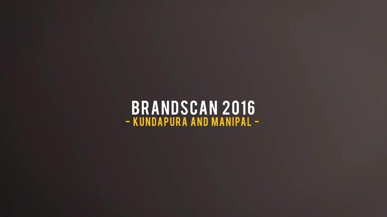 BrandScan Kundapura & Manipal 2016
