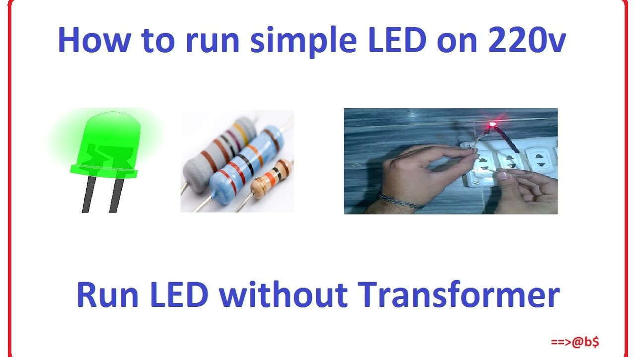 how to run simple led on 220v easy step by step with circuit diagram [ 1280 x 720 Pixel ]