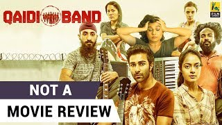 Qaidi Band | Not A Movie Review | Sucharita Tyagi
