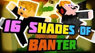Minecraft - 16 Shades of Banter [VIGYÁZZ CSALUNK!]