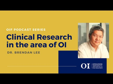 OIF Podcast: Clinical Research in the area of OI - Brendan Lee, M.D., Ph.D.