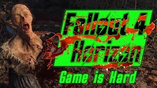 Game is Hard - Fallout 4 Horizon - Episode 5