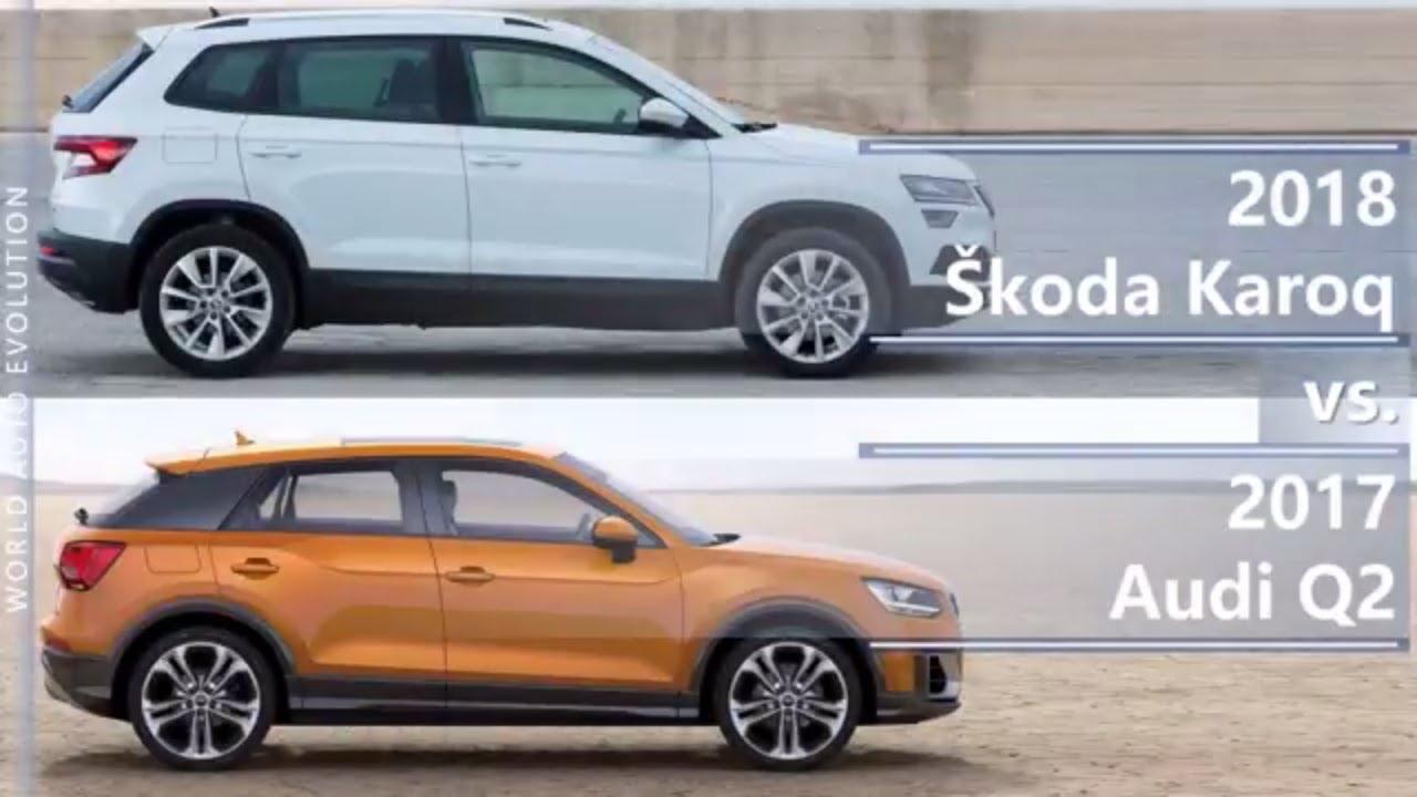 2018 Skoda Karoq Vs 2017 Audi Q2 Technical Comparison Youtube