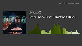 Scam Phone Texts Targeting Latinos