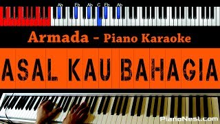 Armada - Asal Kau Bahagia - HIGHER Key (Piano Karaoke) - Indonesian Song