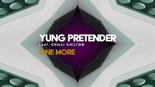 Yung Pretender - One More feat. Chilli Chilton (Visualizer Video) [Ultra Music]
